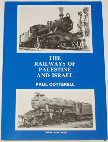 The Railways of Palestine and Israel, by Paul Cotterell
